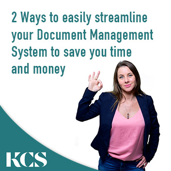 2 ways to easily streamline your Document Management System to save you time and money